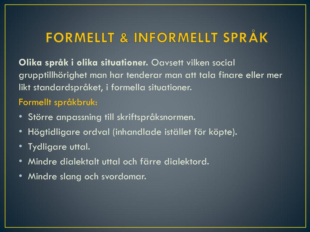 FORMELLT & INFORMELLT SPRÅK