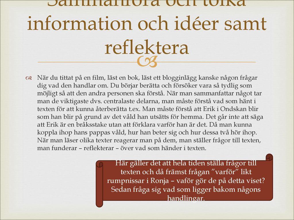 Sammanföra och tolka information och idéer samt reflektera