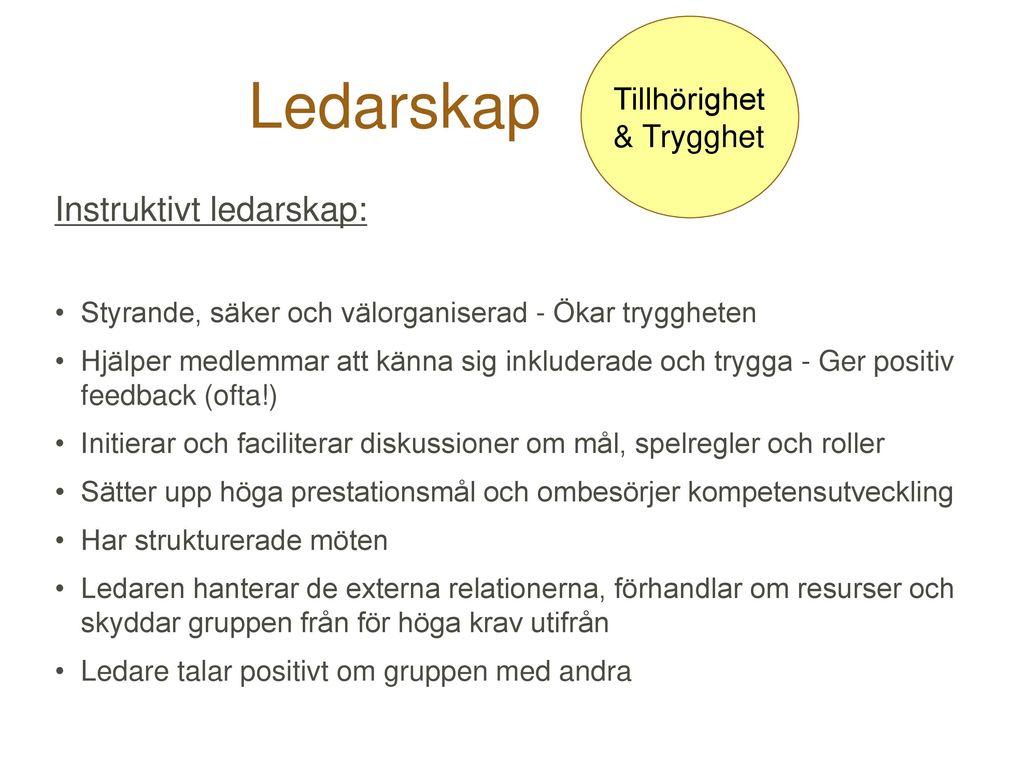 Ledarskap Instruktivt ledarskap: Tillhörighet & Trygghet