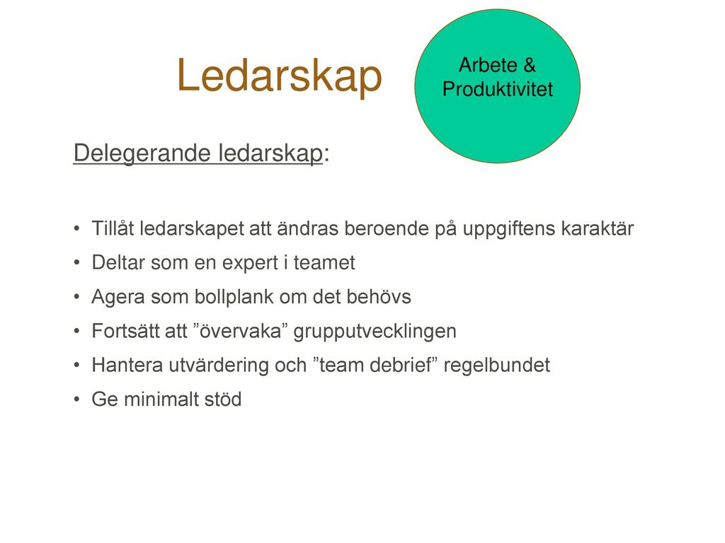 Ledarskap Delegerande ledarskap: Arbete & Produktivitet