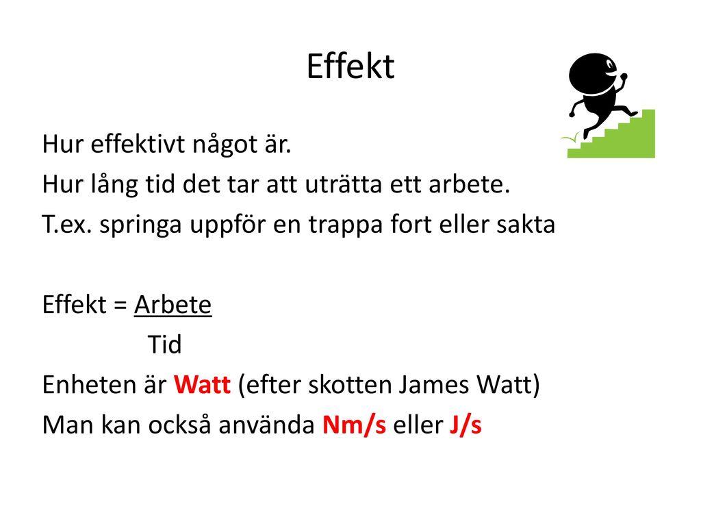 Effekt Hur effektivt något är.