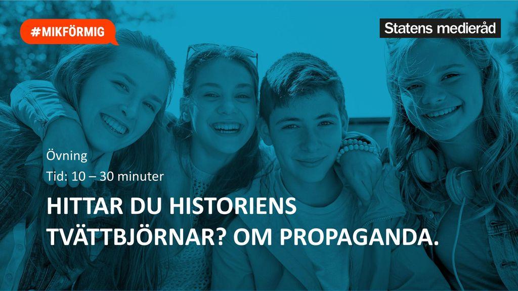 Hittar du historiens tvättbjörnar Om propaganda.