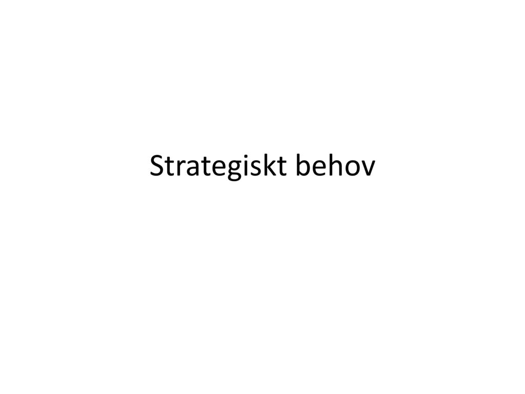 Strategiskt behov