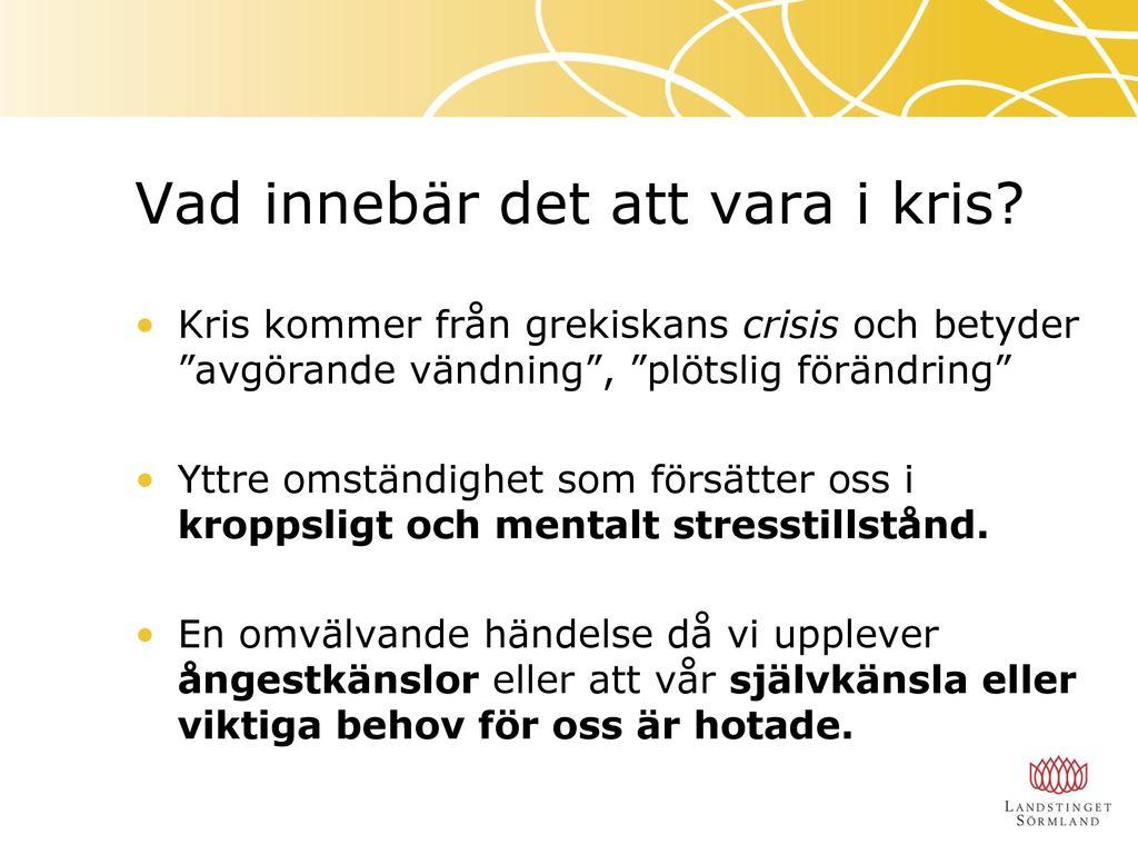 Så möter vi behovet av kris u2013och traumastöd i Sörmland ppt ladda ner
