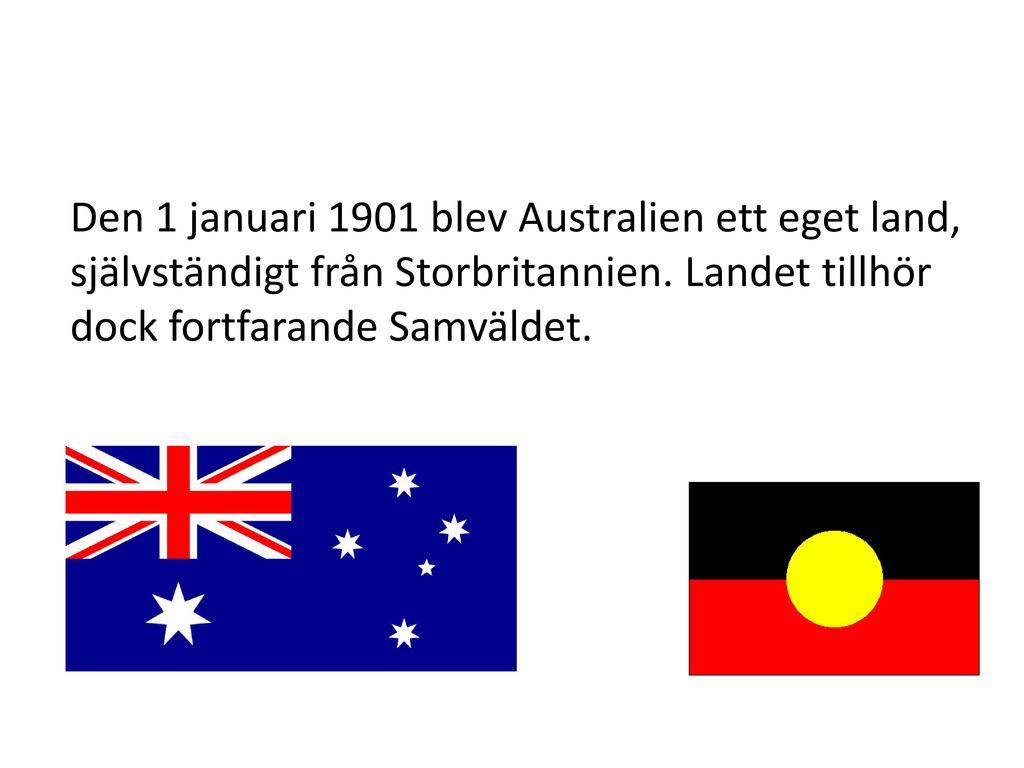 Den 1 januari 1901 blev Australien ett eget land, självständigt från Storbritannien.