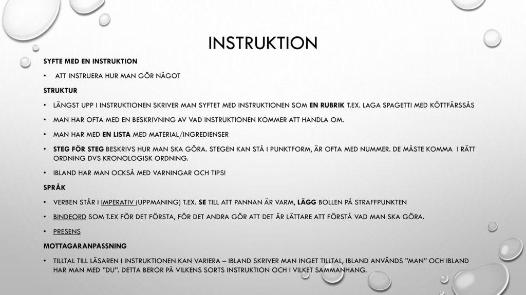 instruktion Syfte med en instruktion Att instruera hur man gör något