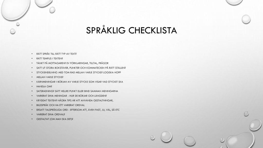 Språklig checklista Rätt språk till rätt typ av text