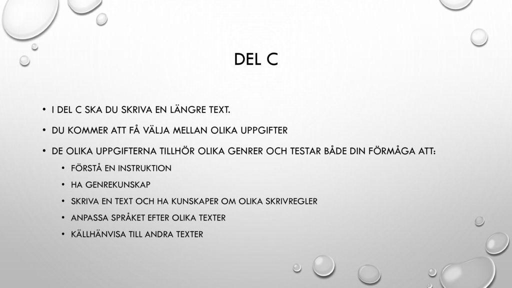 Del C I del c ska du skriva en längre text.
