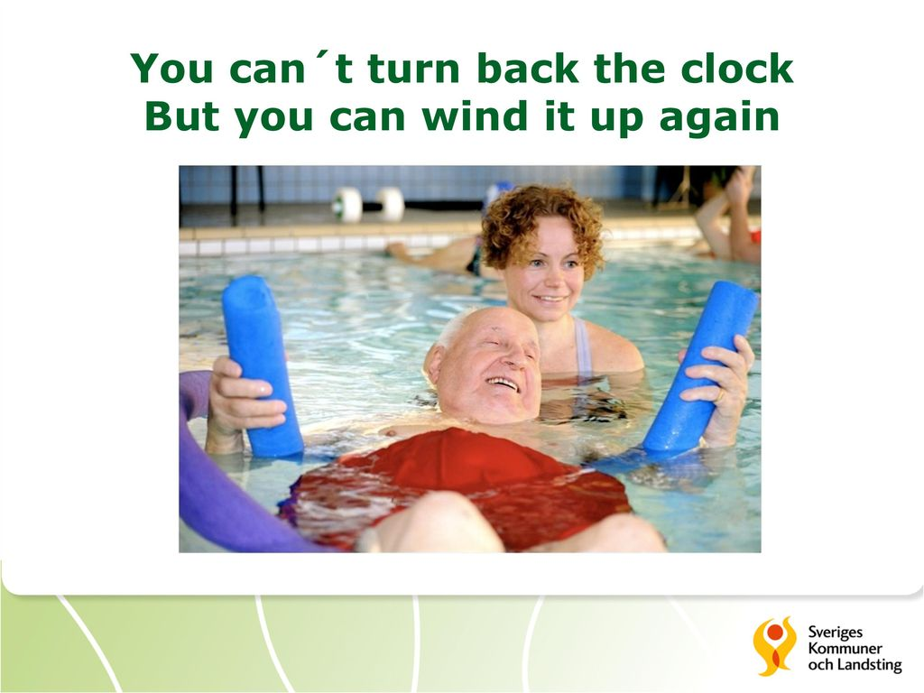 You can´t turn back the clock But you can wind it up again