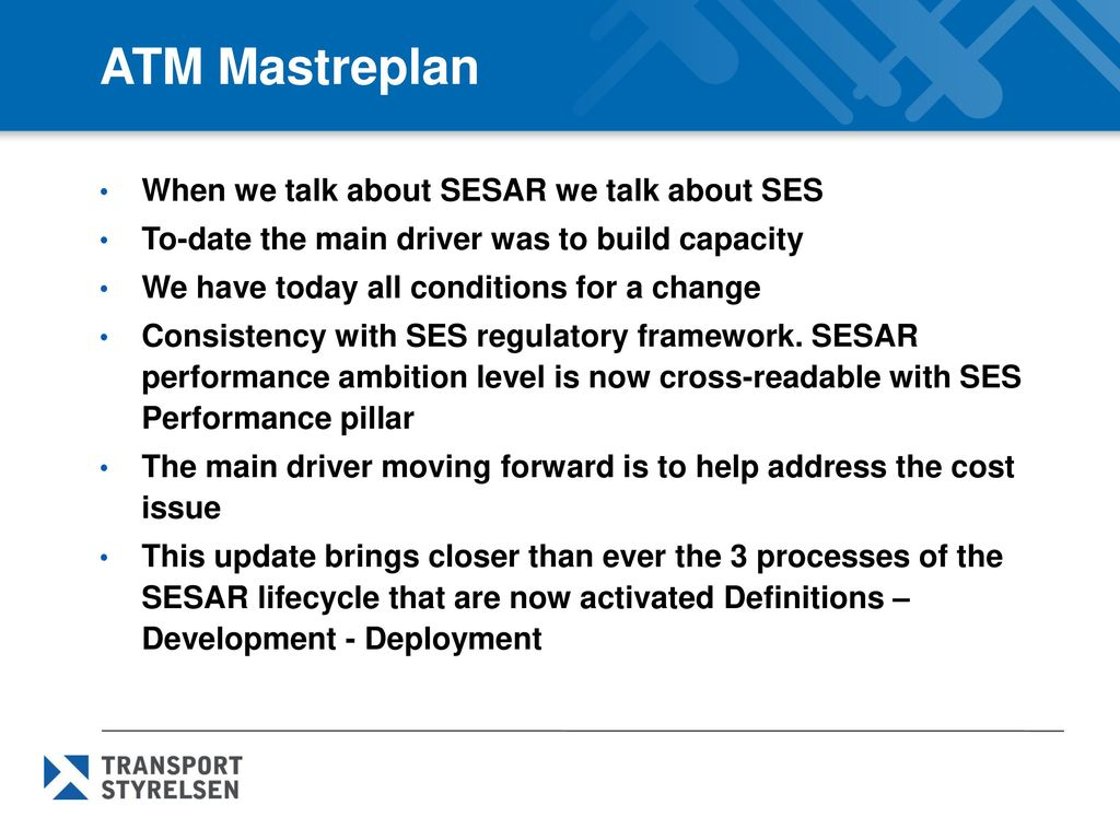 ATM Mastreplan When we talk about SESAR we talk about SES