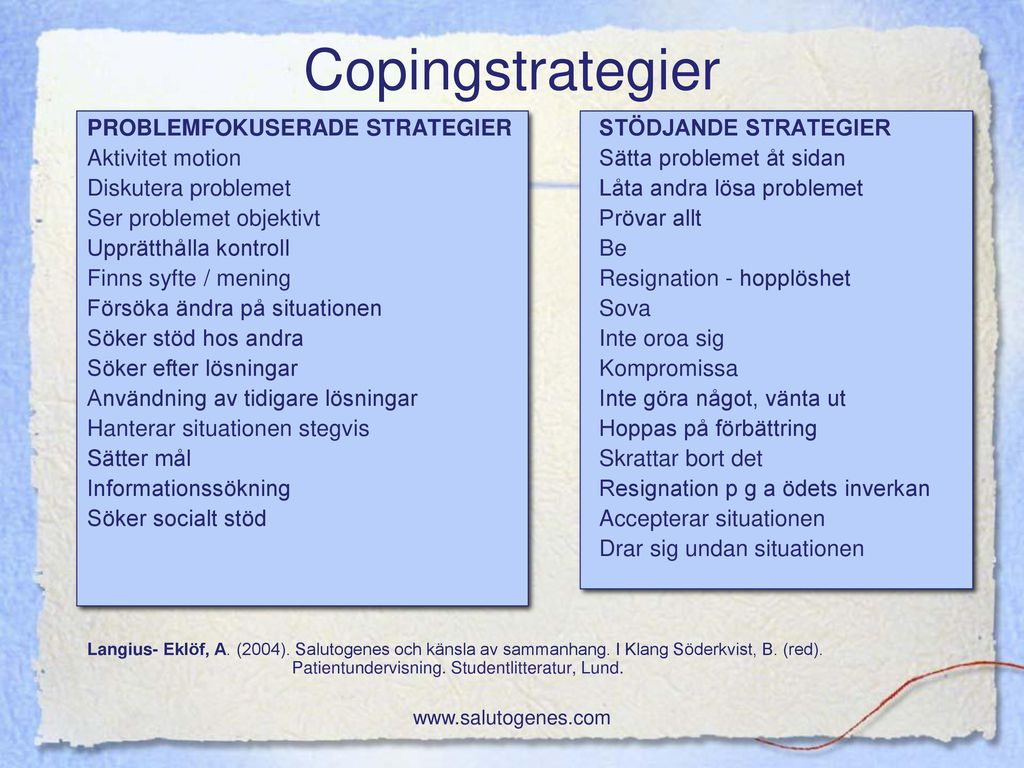 Copingstrategier PROBLEMFOKUSERADE STRATEGIER STÖDJANDE STRATEGIER