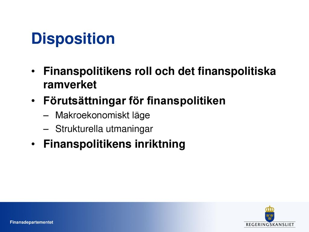 Disposition Finanspolitikens roll och det finanspolitiska ramverket