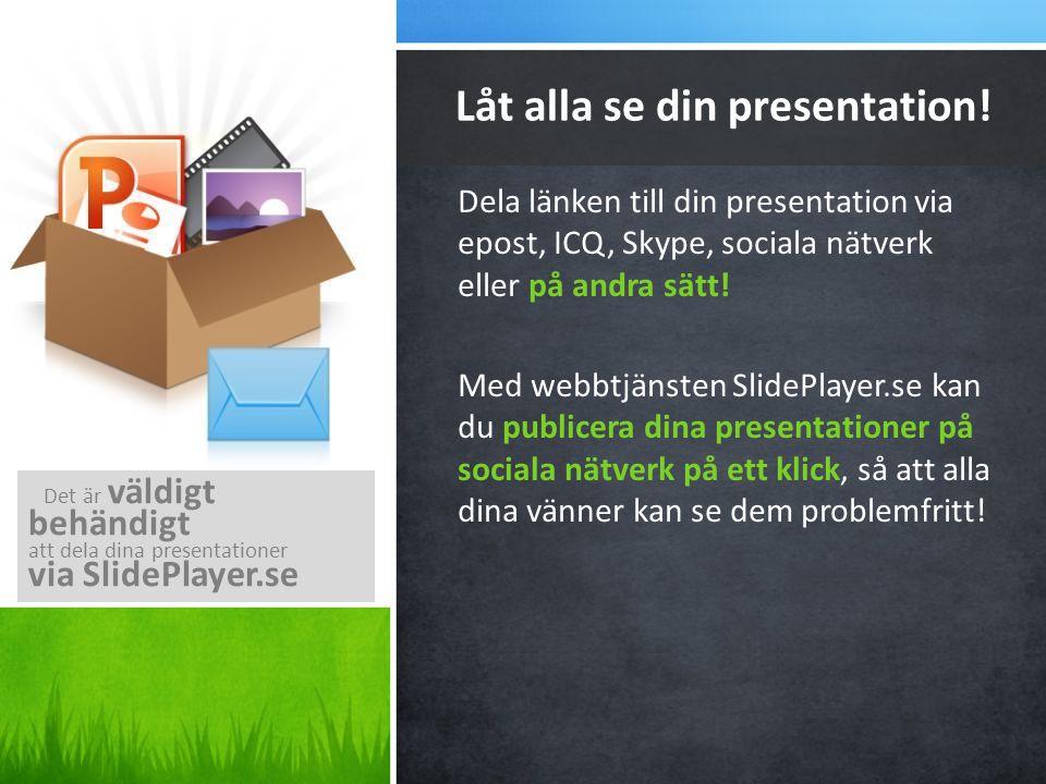 Låt alla se din presentation!