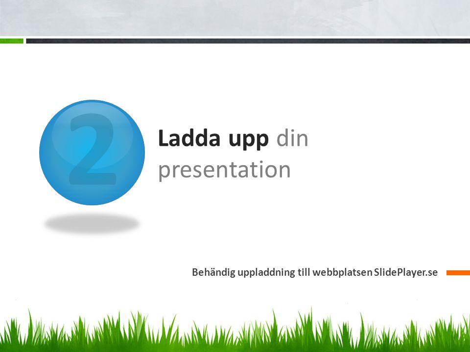 Ladda upp din presentation