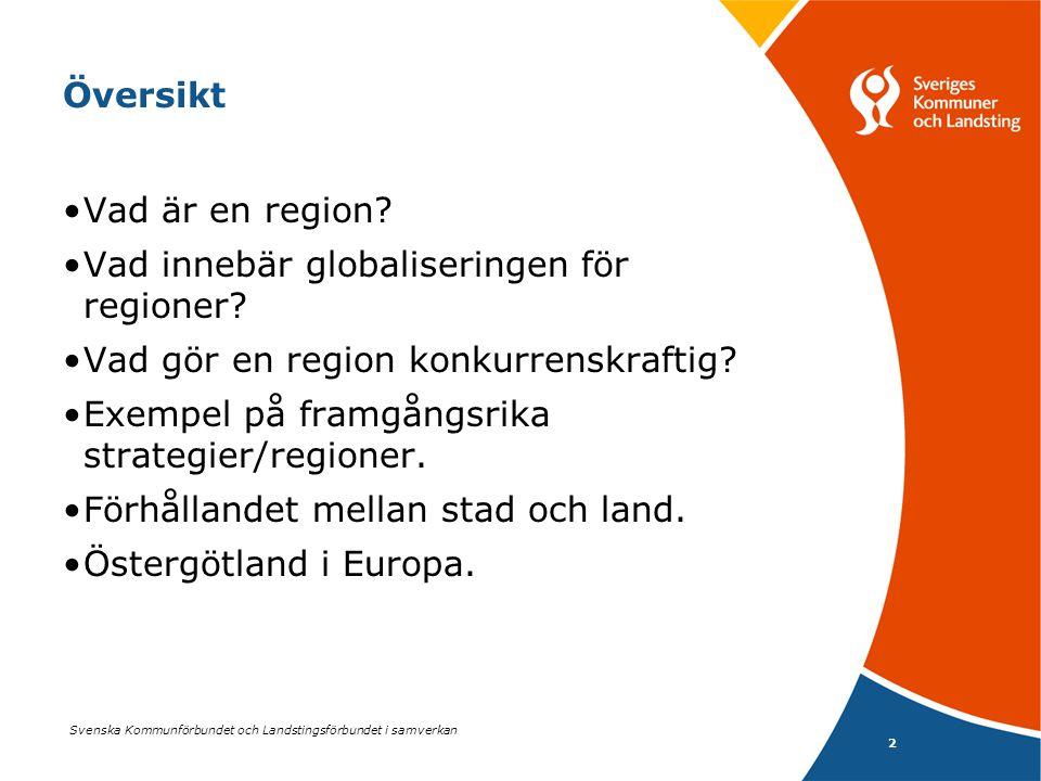 Översikt Vad är en region Vad innebär globaliseringen för regioner Vad gör en region konkurrenskraftig