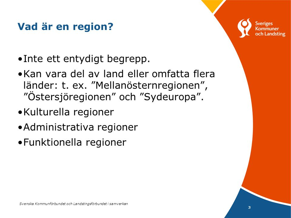 Vad är en region Inte ett entydigt begrepp.