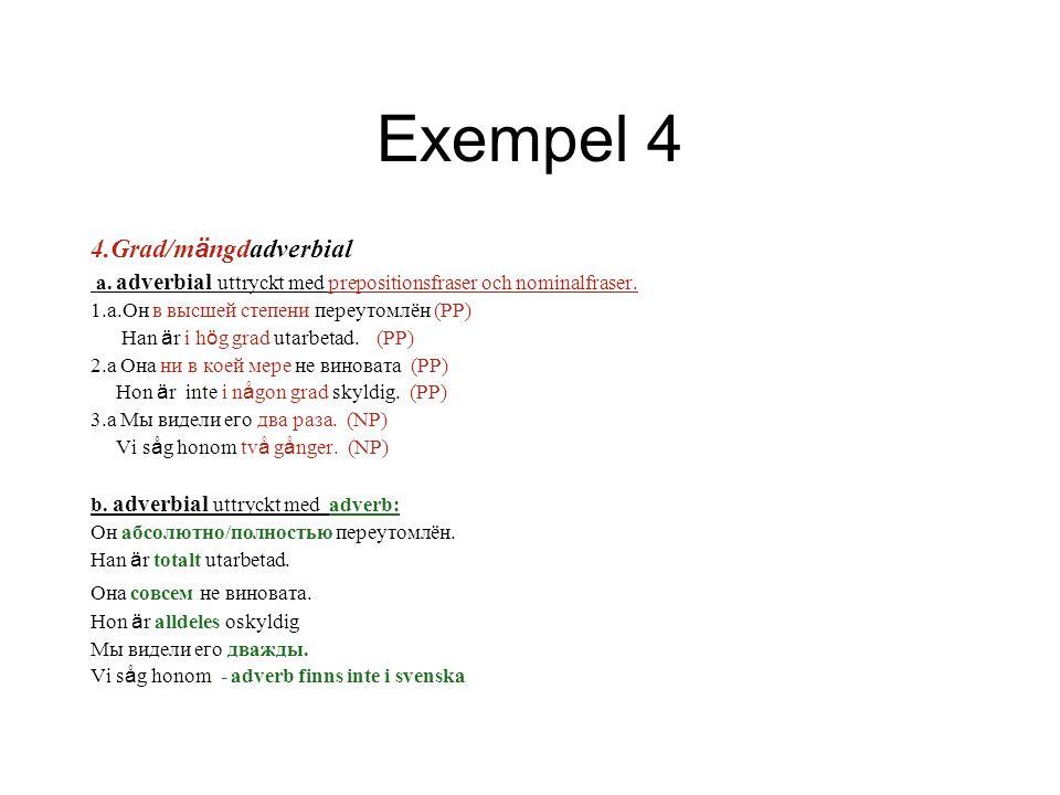 Exempel 4 4.Grad/mängdadverbial
