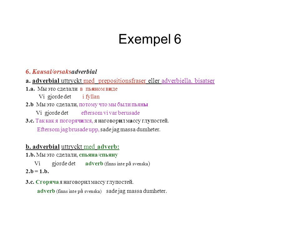 Exempel 6 6. Kausal/orsaksadverbial