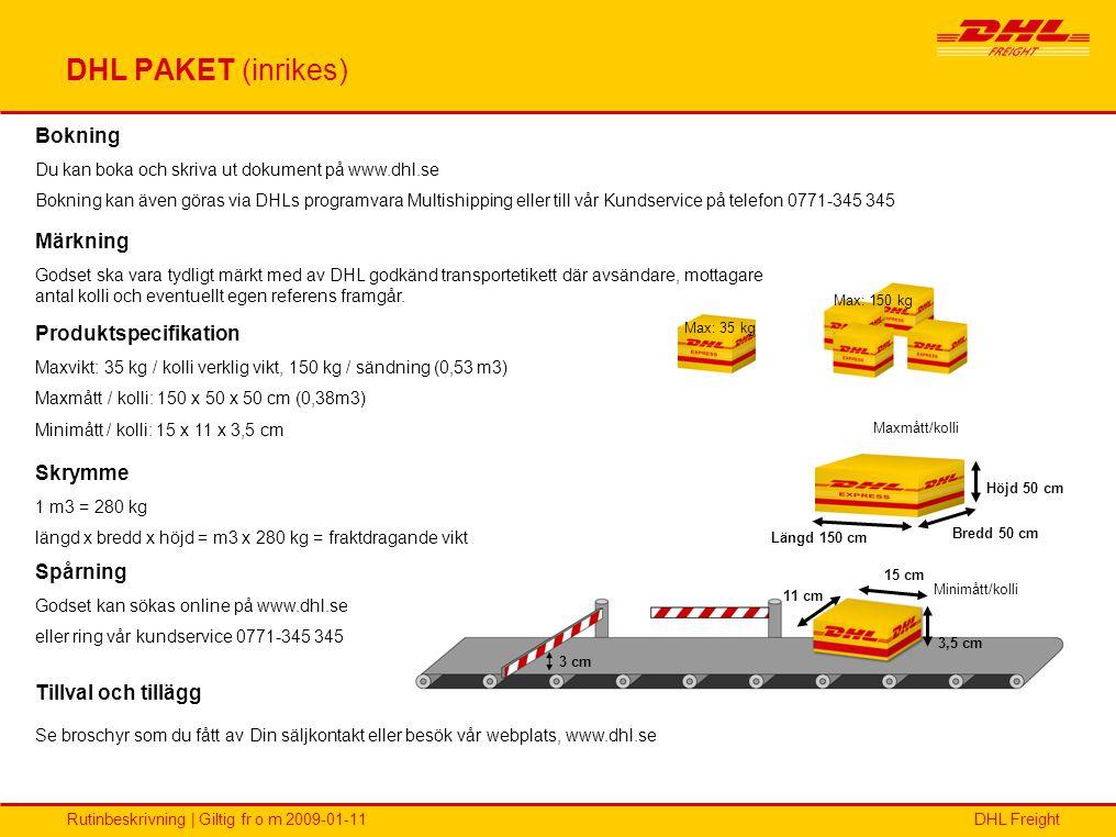 DHL PAKET (inrikes) Bokning Märkning Produktspecifikation Skrymme