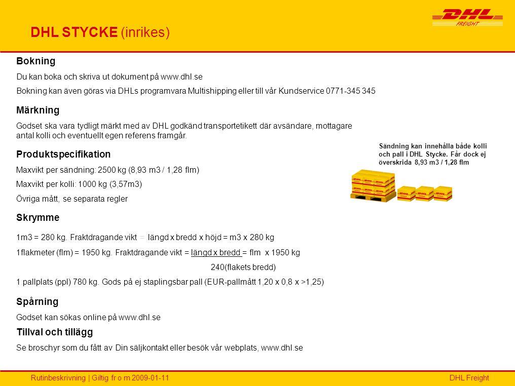 DHL STYCKE (inrikes) Bokning Märkning Produktspecifikation Skrymme