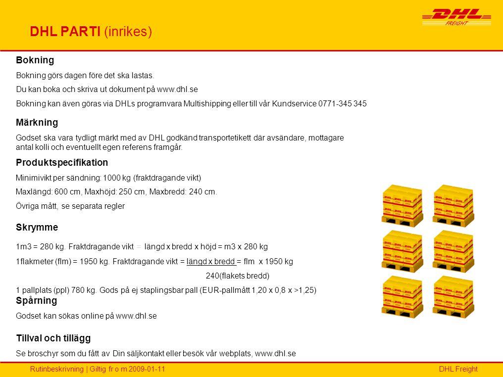 DHL PARTI (inrikes) Bokning Märkning Produktspecifikation Skrymme