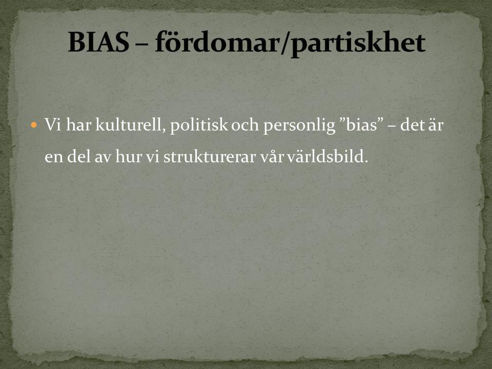 BIAS – fördomar/partiskhet
