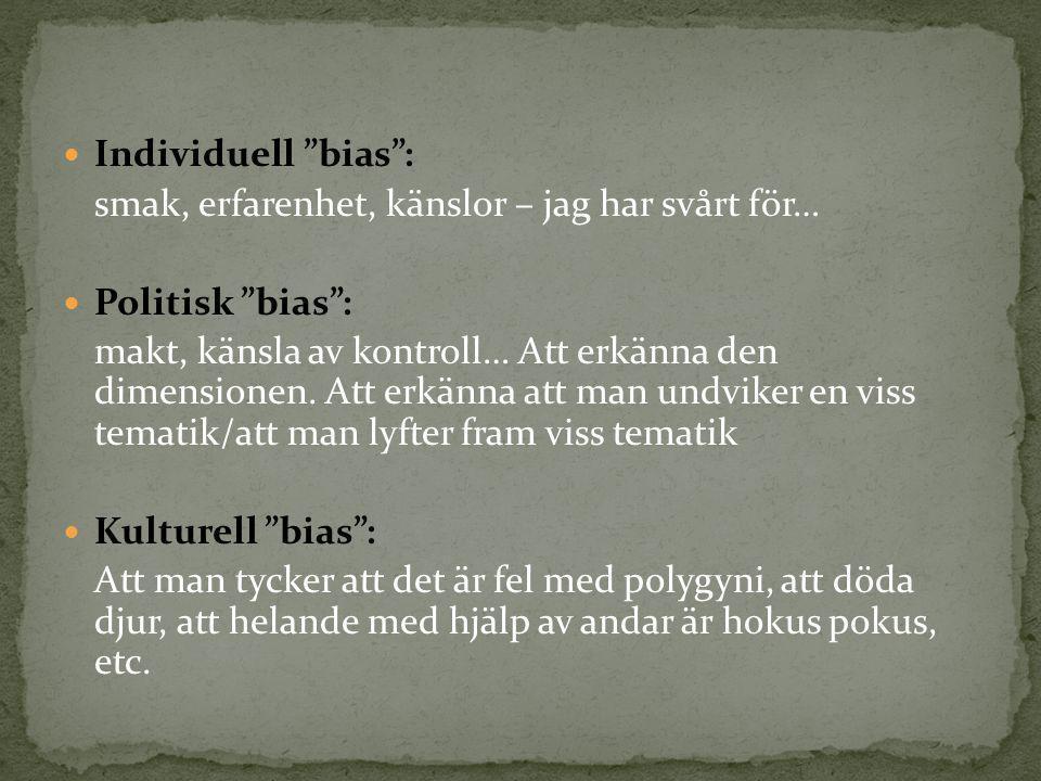 Individuell bias : smak, erfarenhet, känslor – jag har svårt för… Politisk bias :
