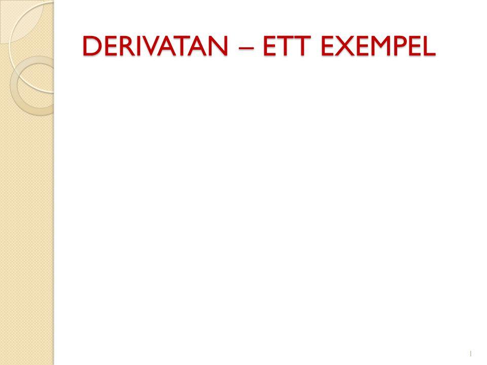 DERIVATAN – ETT EXEMPEL
