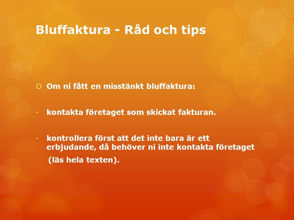 Bluffaktura - Råd och tips