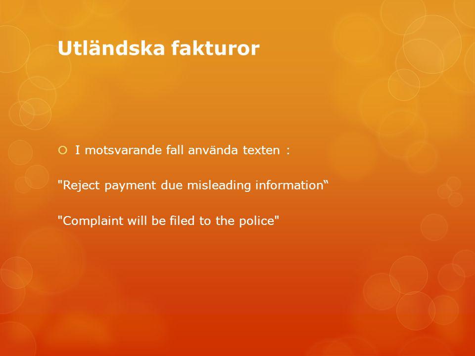 Utländska fakturor I motsvarande fall använda texten :