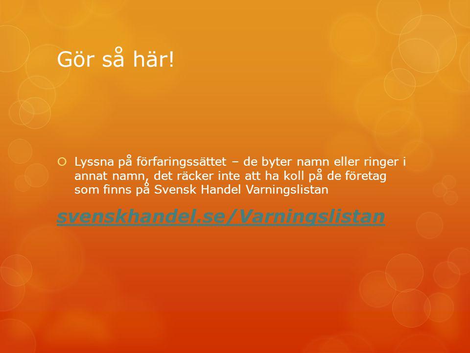 Gör så här! svenskhandel.se/Varningslistan