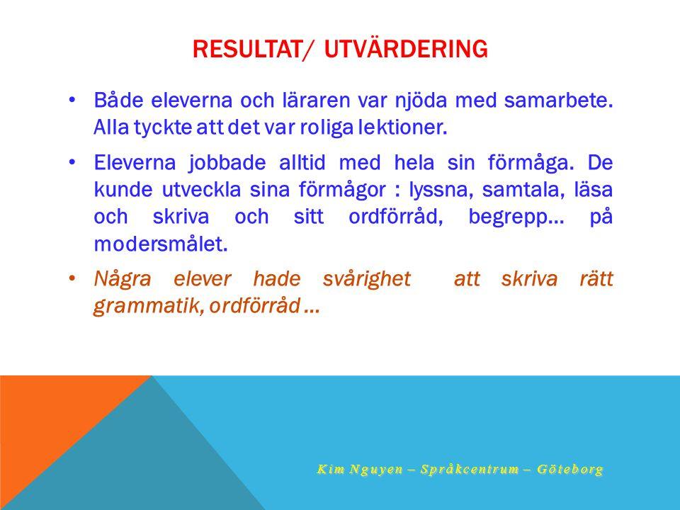 Resultat/ UTVÄRDERING