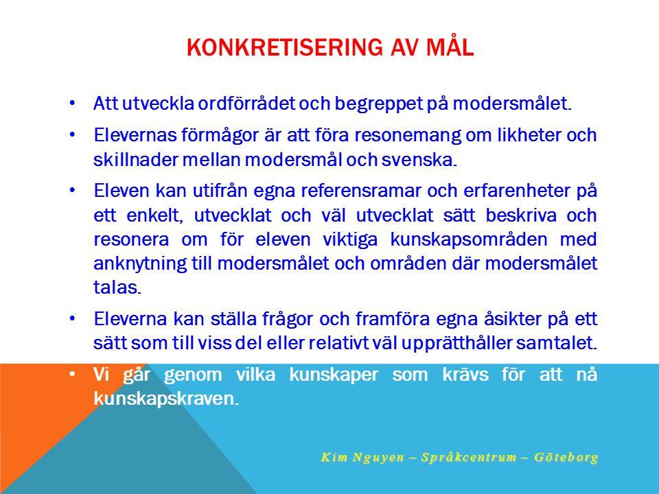Konkretisering av mål Att utveckla ordförrådet och begreppet på modersmålet.