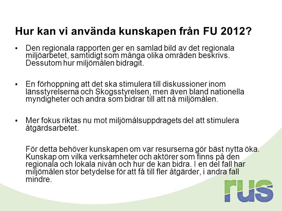 Hur kan vi använda kunskapen från FU 2012