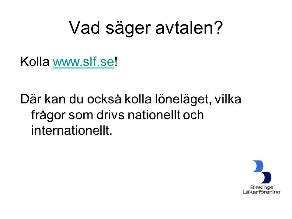 Vad säger avtalen Kolla www.slf.se!