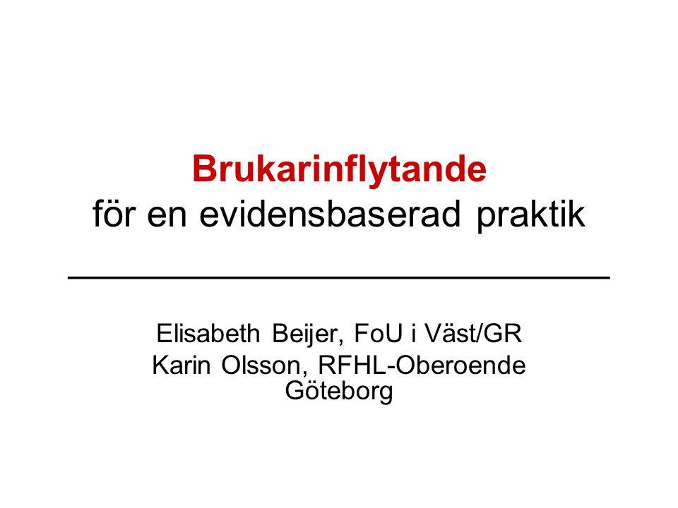 Elisabeth Beijer, FoU i Väst/GR Karin Olsson, RFHL-Oberoende Göteborg