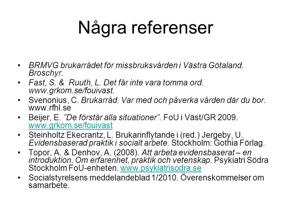 Några referenser BRMVG brukarrådet för missbruksvården i Västra Götaland. Broschyr.