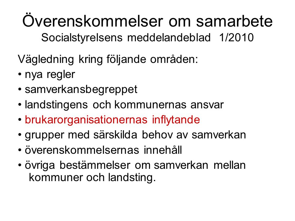 Överenskommelser om samarbete Socialstyrelsens meddelandeblad 1/2010