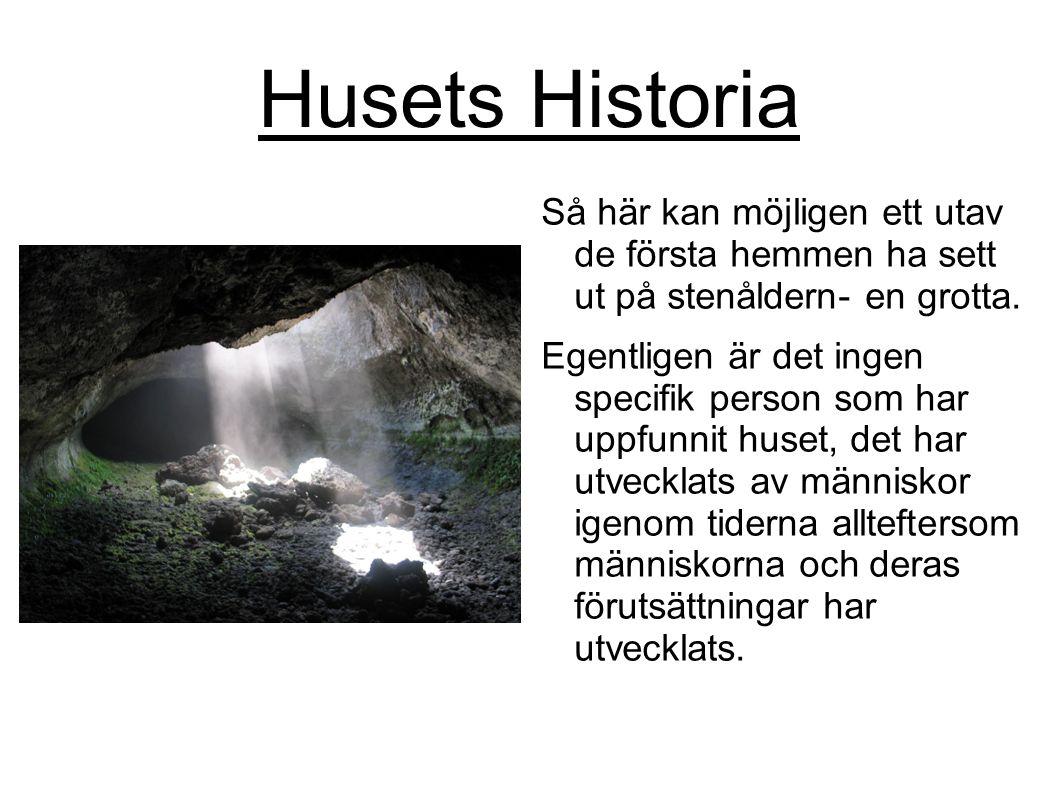 Husets Historia Så här kan möjligen ett utav de första hemmen ha sett ut på stenåldern- en grotta.