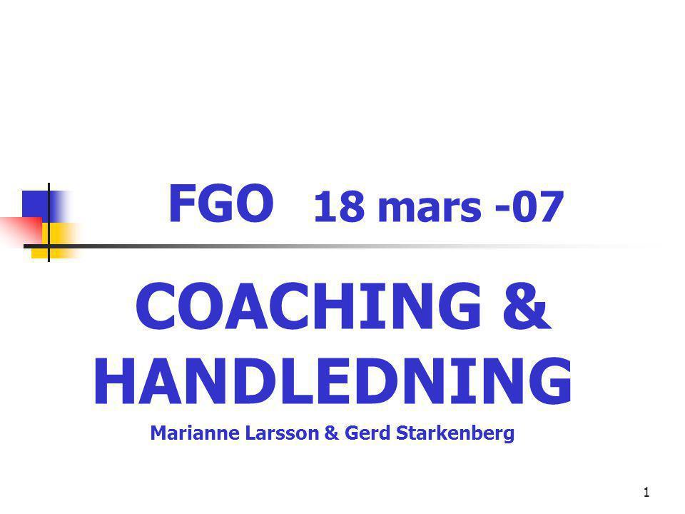 COACHING & HANDLEDNING Marianne Larsson & Gerd Starkenberg