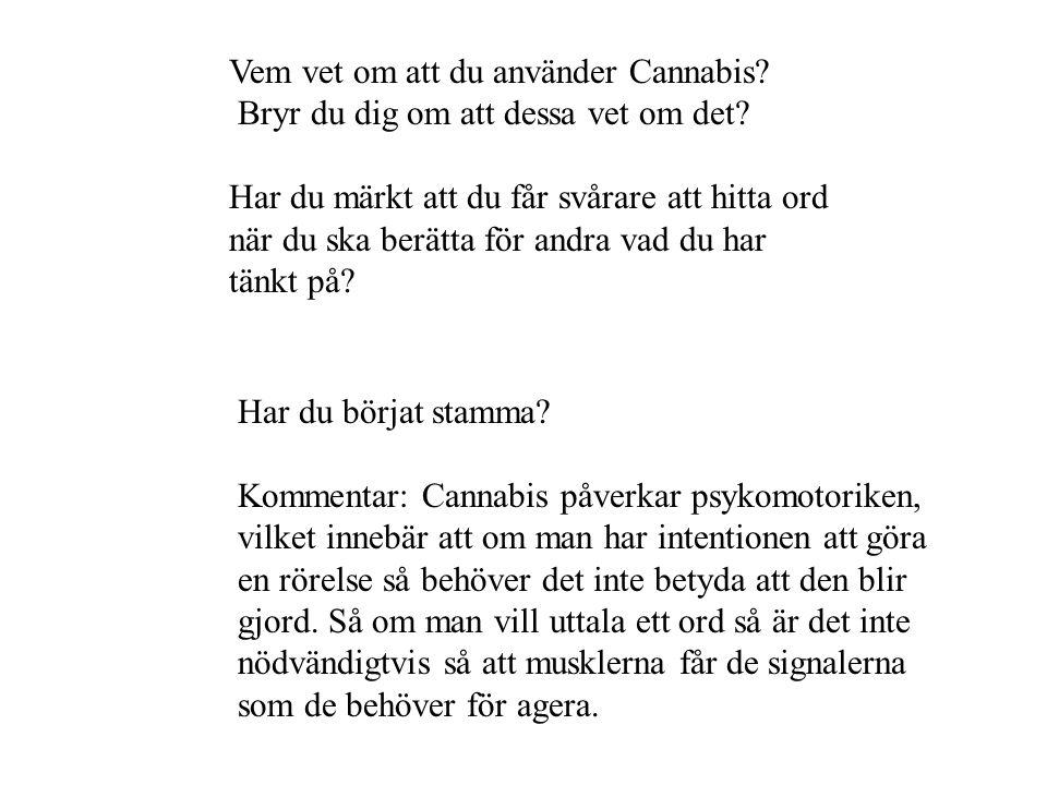 Vem vet om att du använder Cannabis
