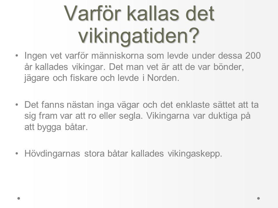 Varför kallas det vikingatiden