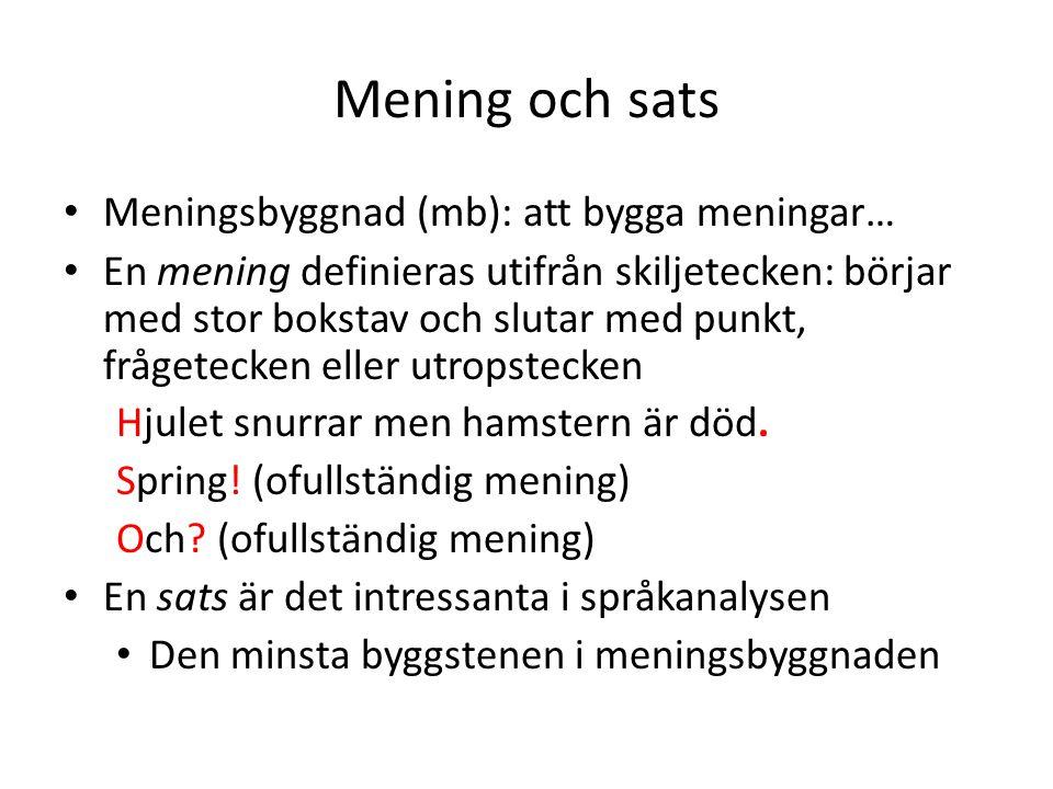 Mening och sats Meningsbyggnad (mb): att bygga meningar…