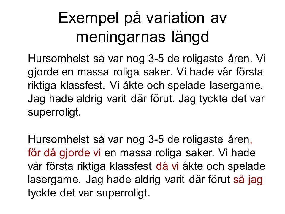 Exempel på variation av meningarnas längd