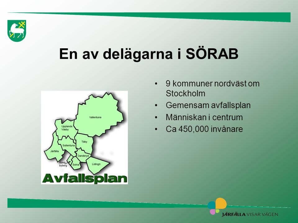 En av delägarna i SÖRAB 9 kommuner nordväst om Stockholm