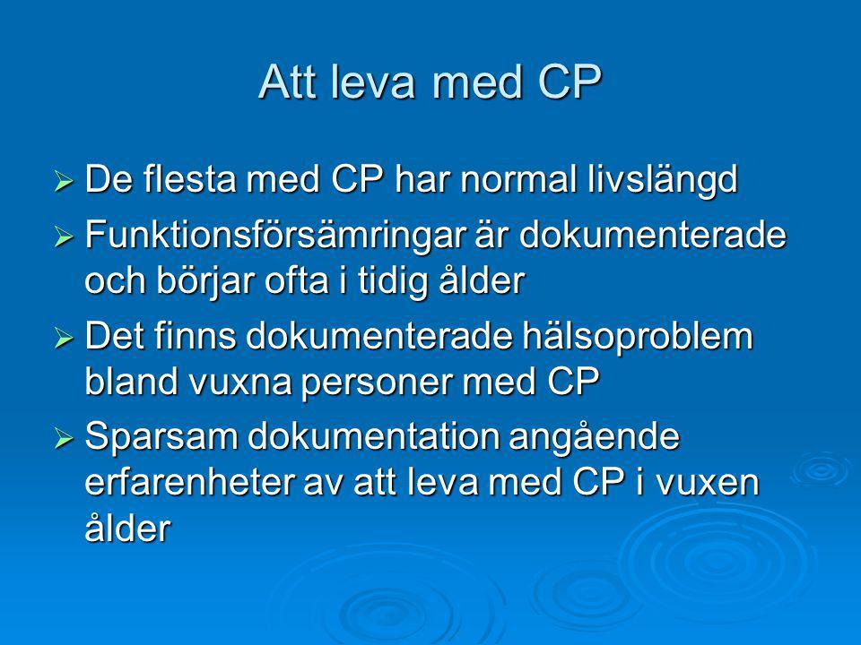 Att leva med CP De flesta med CP har normal livslängd