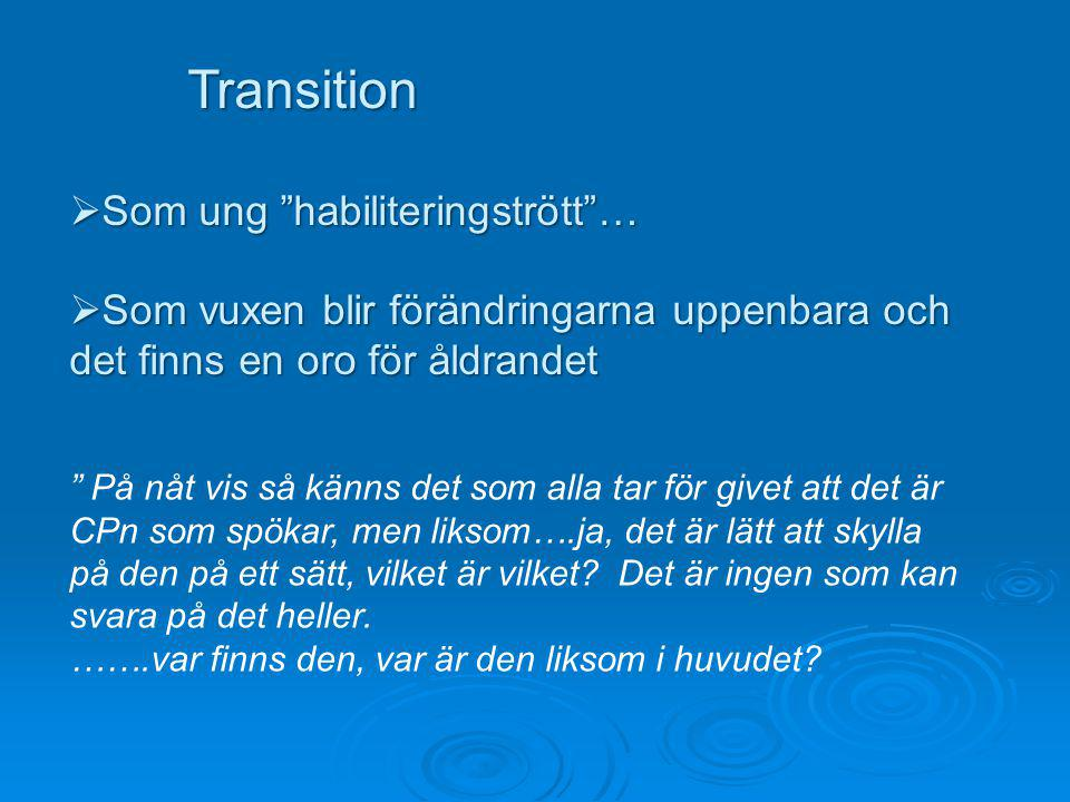 Transition Som ung habiliteringstrött …