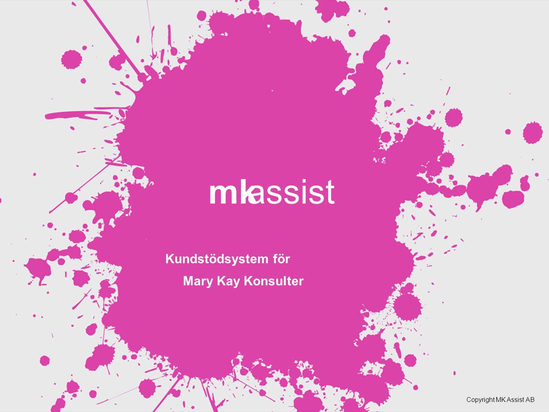 Kundstödsystem för Mary Kay Konsulter Copyright MK Assist AB