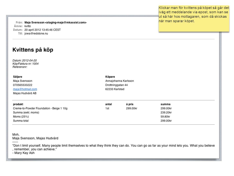 Klickar man för kvittens på köpet så går det iväg ett meddelande via epost, som kan se ut så här hos mottagaren, som då skickas när man sparar köpet.