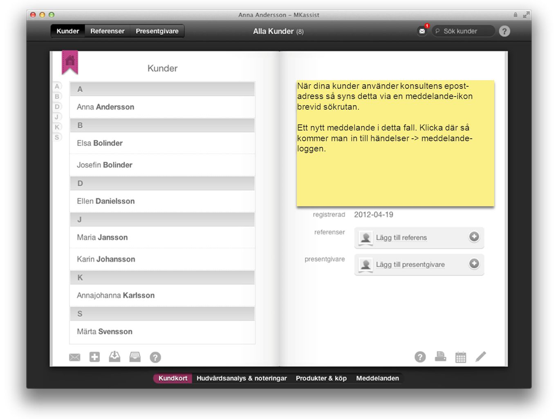 När dina kunder använder konsultens epost-adress så syns detta via en meddelande-ikon brevid sökrutan.